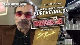 Truckerville – LTL – Burt Reynolds Interview