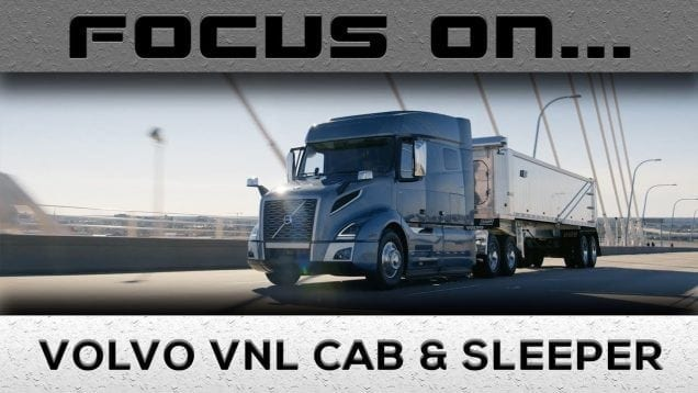 Focus On… 2018 Volvo VNL Cab & Sleeper