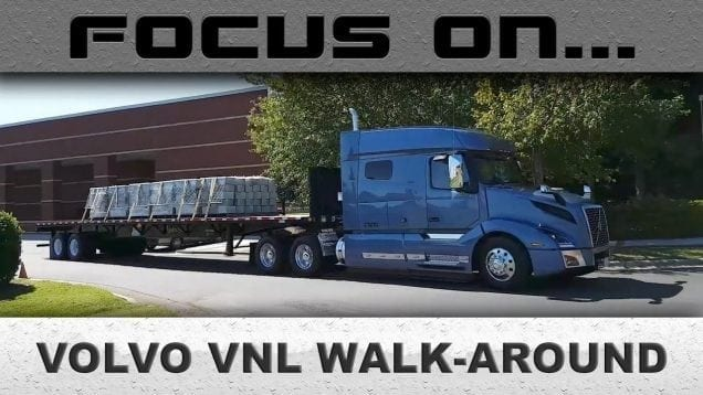 Focus On… 2018 Volvo VNL Exterior Walk-Around
