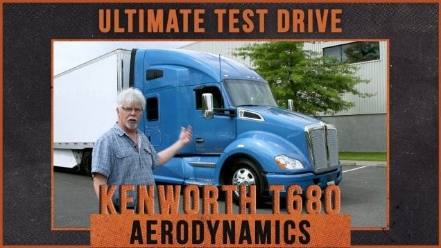 Ultimate Test Drives… 2018 Kenworth T680: An Updated Aero Package