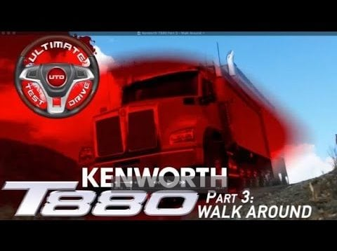 Ultimate Test Drives… Kenworth T880 Part 3: The Walk Around