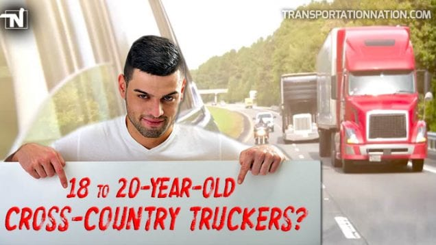 18 to 20-Year-Old Cross-Country Truckers?
