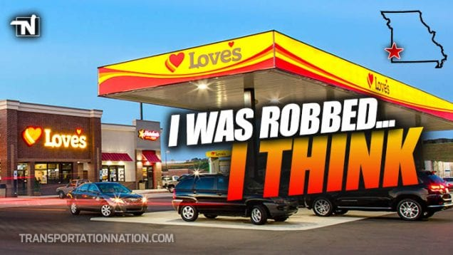 Trucker Claims to Have Been Robbed at a Loves in Joplin Missouri