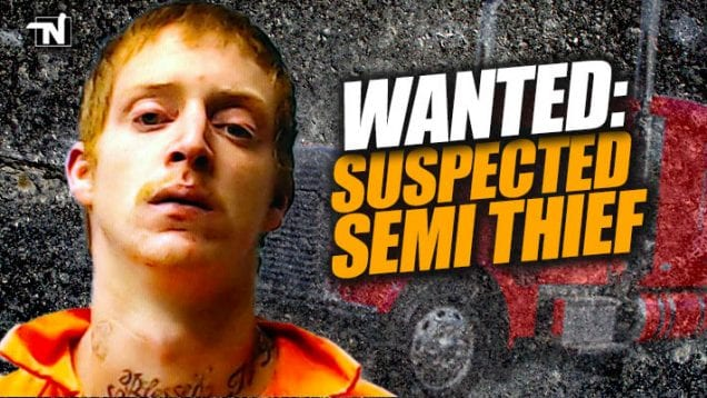 Wanted – Suspected Semi Thief
