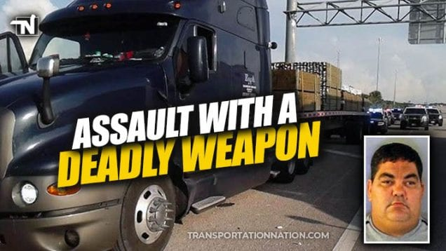 Assault with a deadly weapon – trucker charged in Florida