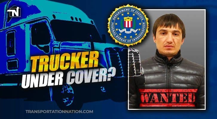 Russian Immigrant Wanted By The Fbi Suspected Of Hiding As A Truck Driver Transportation Nation Network