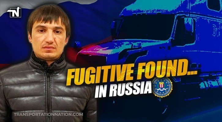 Russian Immigrant Suspected Of Hiding From Fbi As A Trucker Has Been Found In Russia Transportation Nation Network