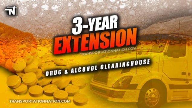 FMCSA Drug and Alcohol Clearinghouse – 3 year extension