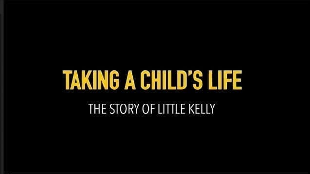 Taking A Child's Life: The Story of Little Kelly