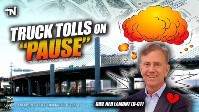 Truck Tolls on Pause – Gov Ned Lamont