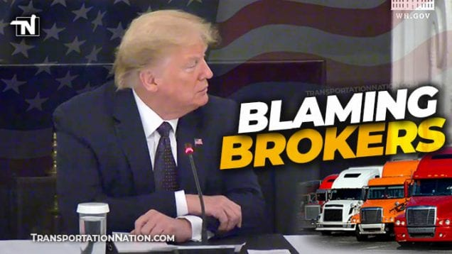 Trump talks about truckers and brokers – May 18 2020