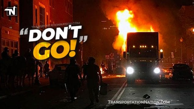 truckers say don't go into dangerous cities x