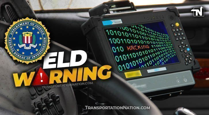 """FBI Warns Cyber Criminals Could """"Exploit Vulnerabilities"""" of Electronic  Logging Devices - Transportation Nation Network"""