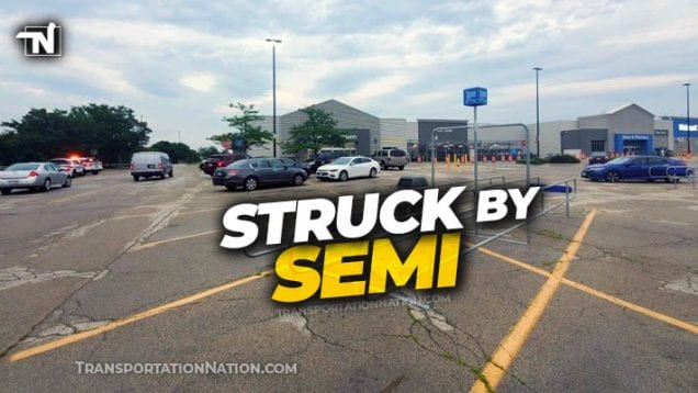Struck by Semi – Rockford IL Walmart