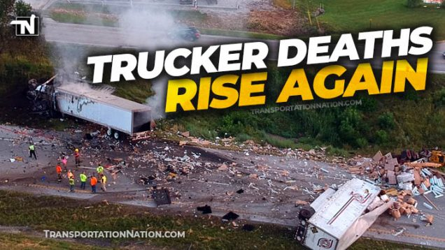 NTSB – Trucker Deaths Rise Again