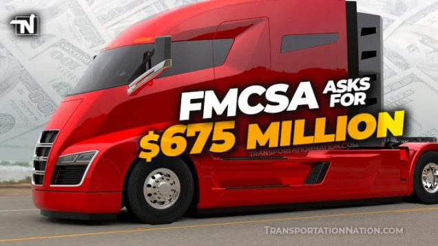 FMCSA Asks for $675M