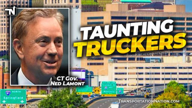 CT Gov Ned Lamont Taunting Truckers